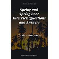 Spring and Spring Boot Interview Questions and Answers. Tech interviewer's notes