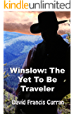 Winslow: The Yet To Be Traveler (Winslow Doyle Mysteries Book 2)