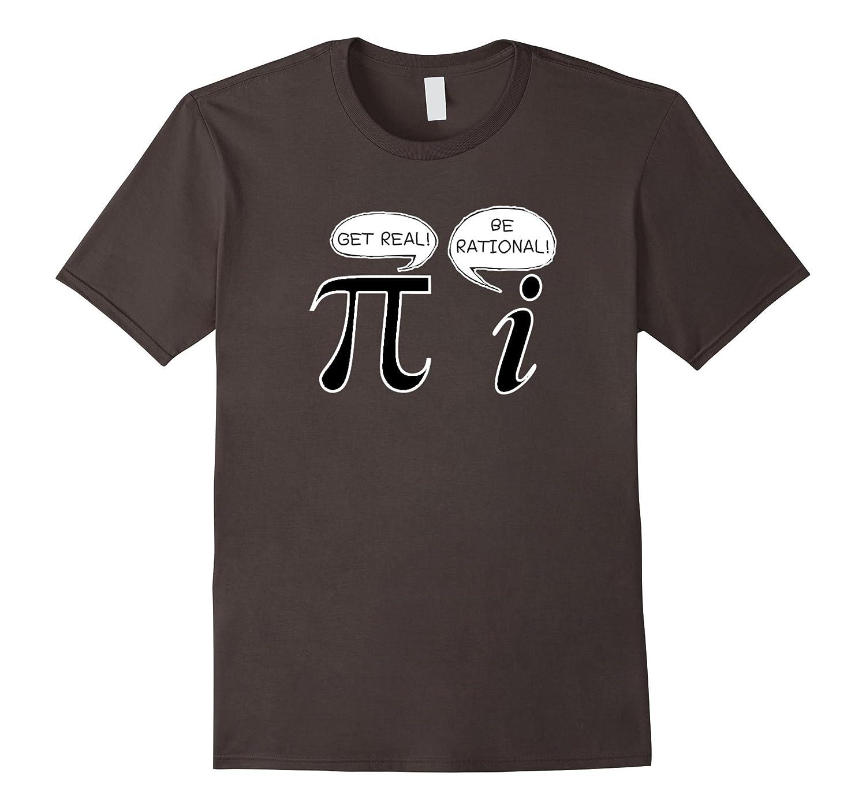 Be Rational, Get Real Shirt - Math Geek Nerd Shirt-CL