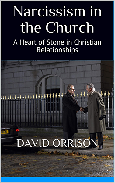 Narcissism In The Church A Heart Of Stone In Christian Relationships Kindle Edition By Orrison David Religion Spirituality Kindle Ebooks Amazon Com