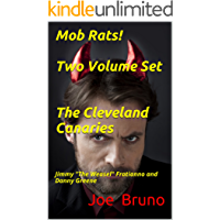 """Mob Rats! Two Volume Set The Cleveland Canaries: Jimmy """"The Weasel"""" Fratianno and Danny Greene (Mob Rats - Gangsters Who Squeal Book 2)"""
