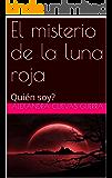 El misterio de la luna roja: Quién soy?