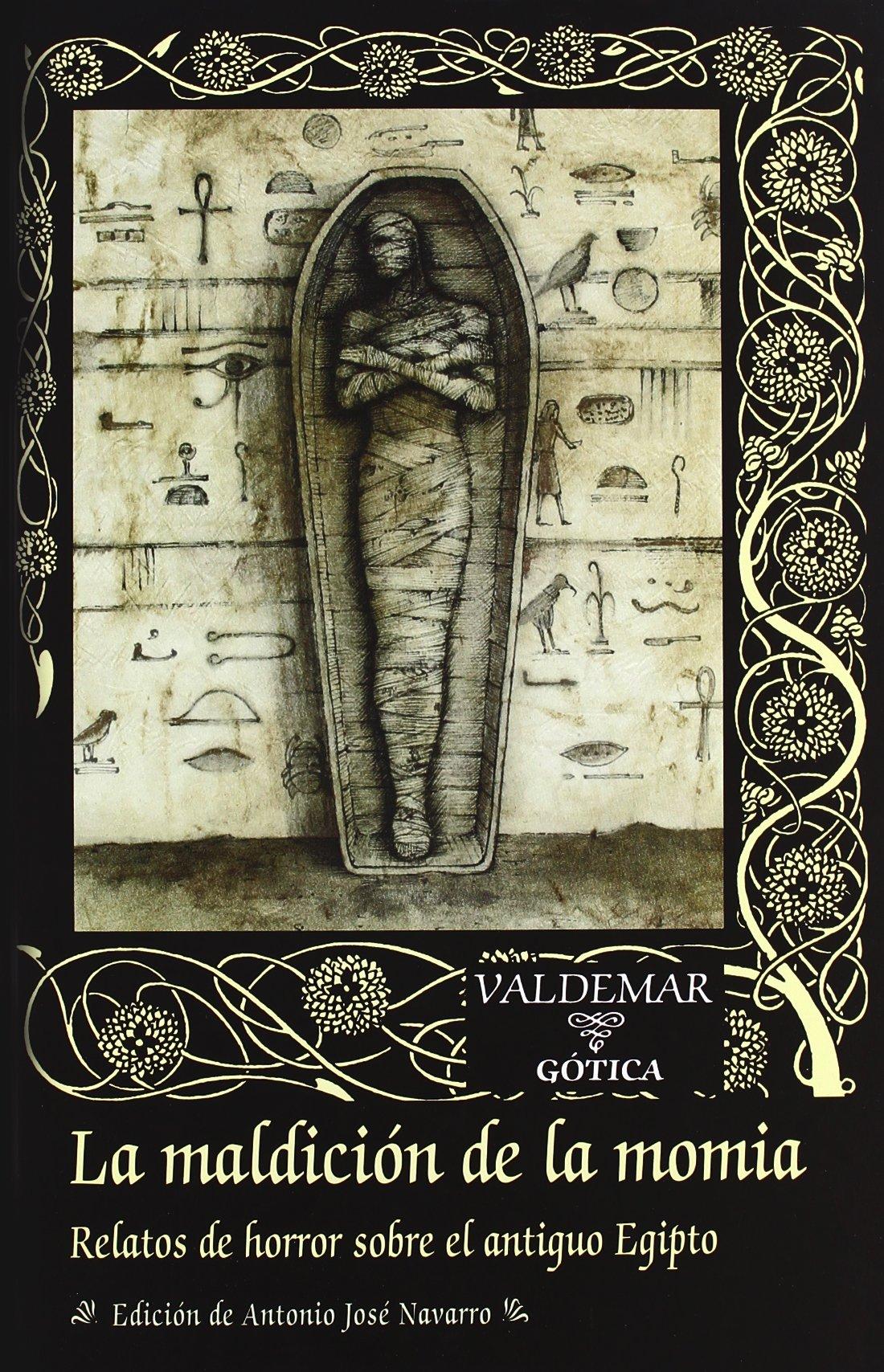 La maldición de la momia: Relatos de horror sobre el antiguo Egipto Gótica: Amazon.es: A.J. Navarro: Libros