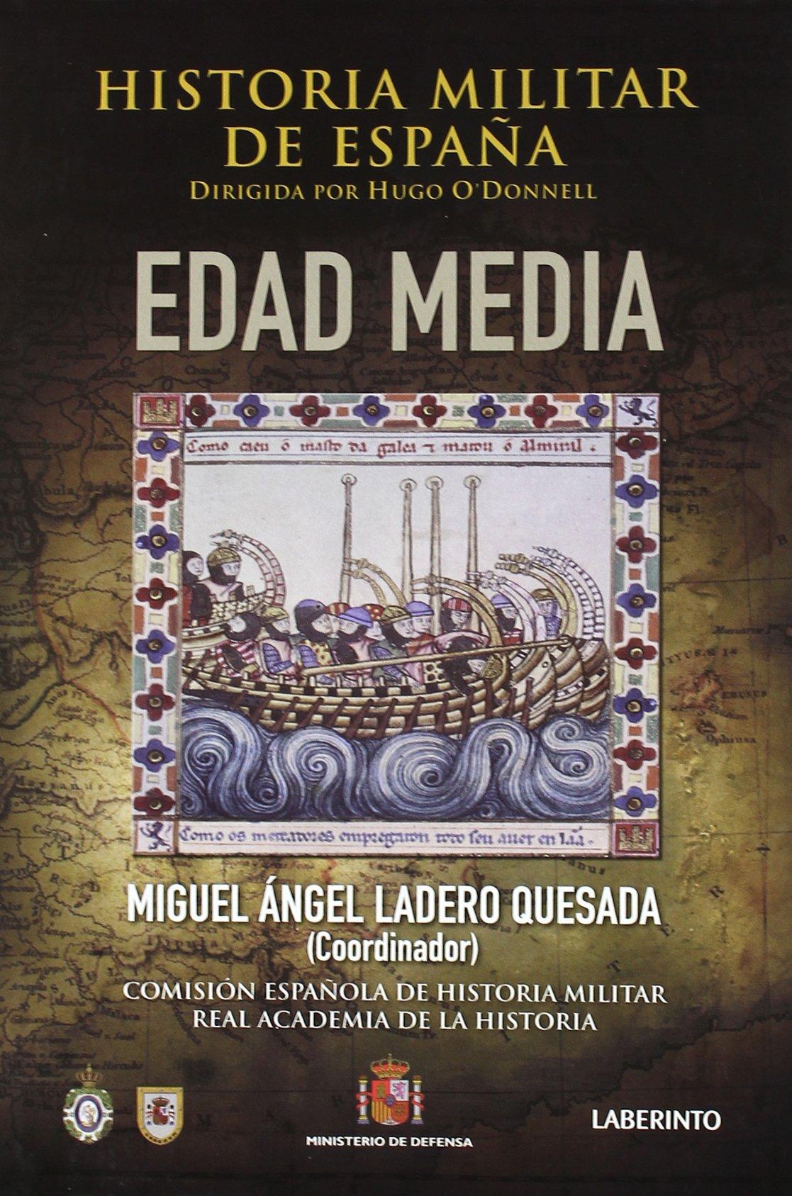 Historia Militar de España: Edad Media: 2: Amazon.es: Ladero Quesada, Miguel Ángel, Ortega del Blanco, Juan José, ODonnell y Duque de Estrada, Hugo: Libros