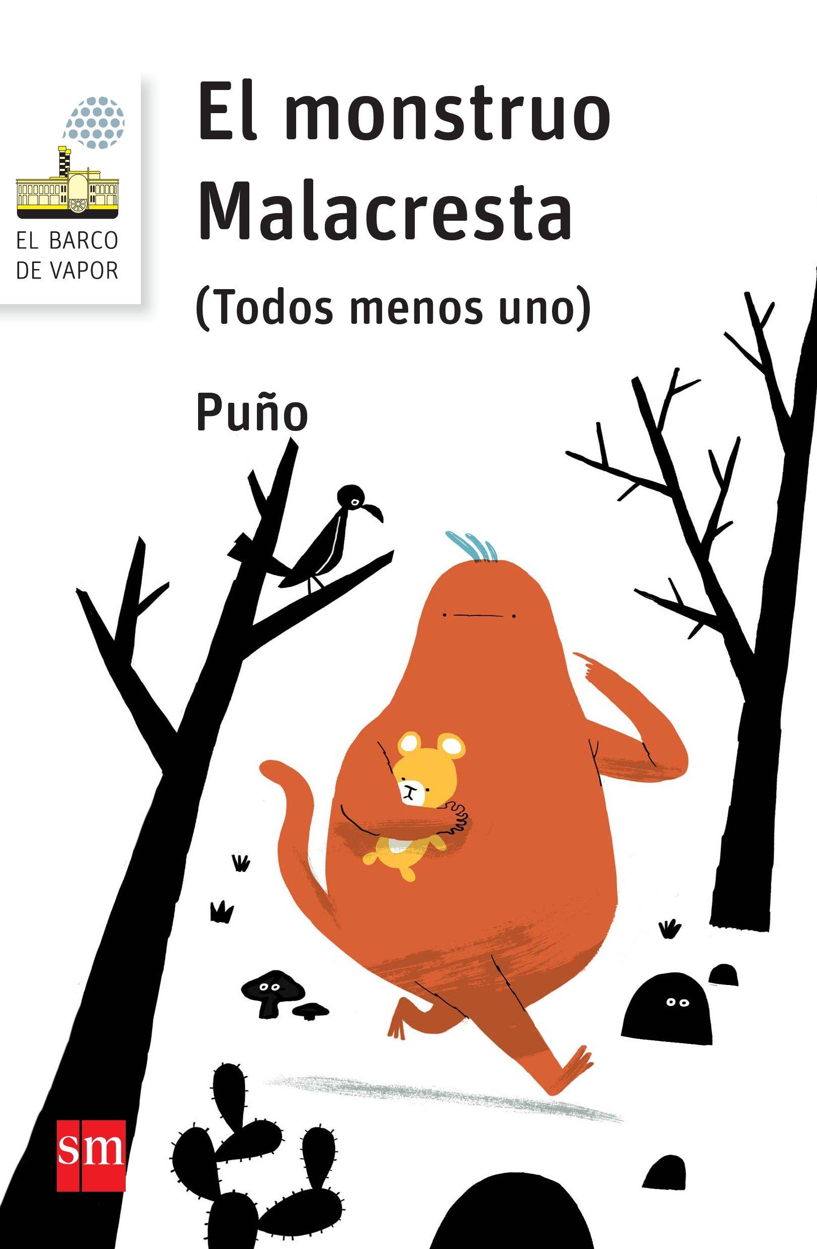 El monstruo Malacresta: Todos menos uno El Barco de Vapor Blanca:  Amazon.es: Puño (David Peña Toribio): Libros