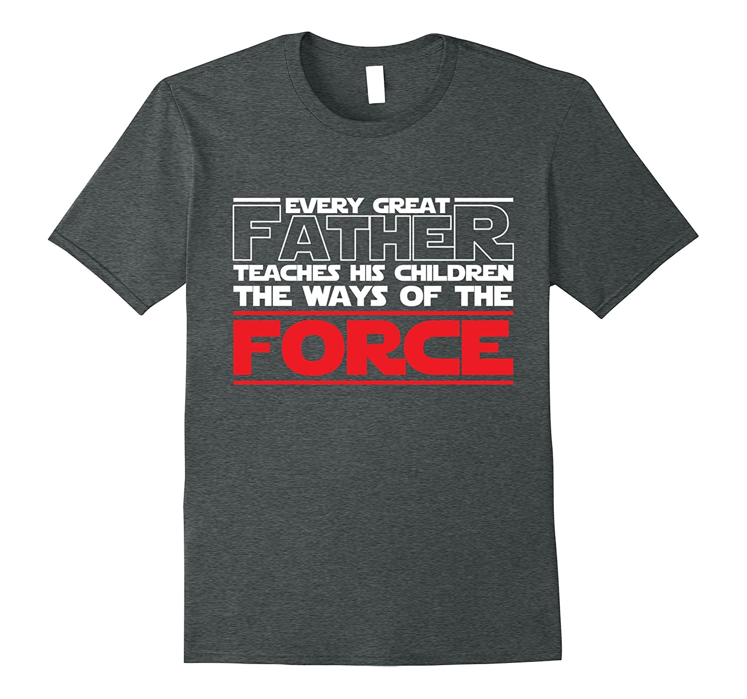 Mens EVERY GREAT FATHER TEACHES CHILDREN THE FORCE FATHERS DAY-Vaci