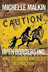Open Borders Inc.: Who's Funding America's Destruction? Hardcover