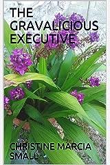 THE GRAVALICIOUS EXECUTIVE Kindle Edition