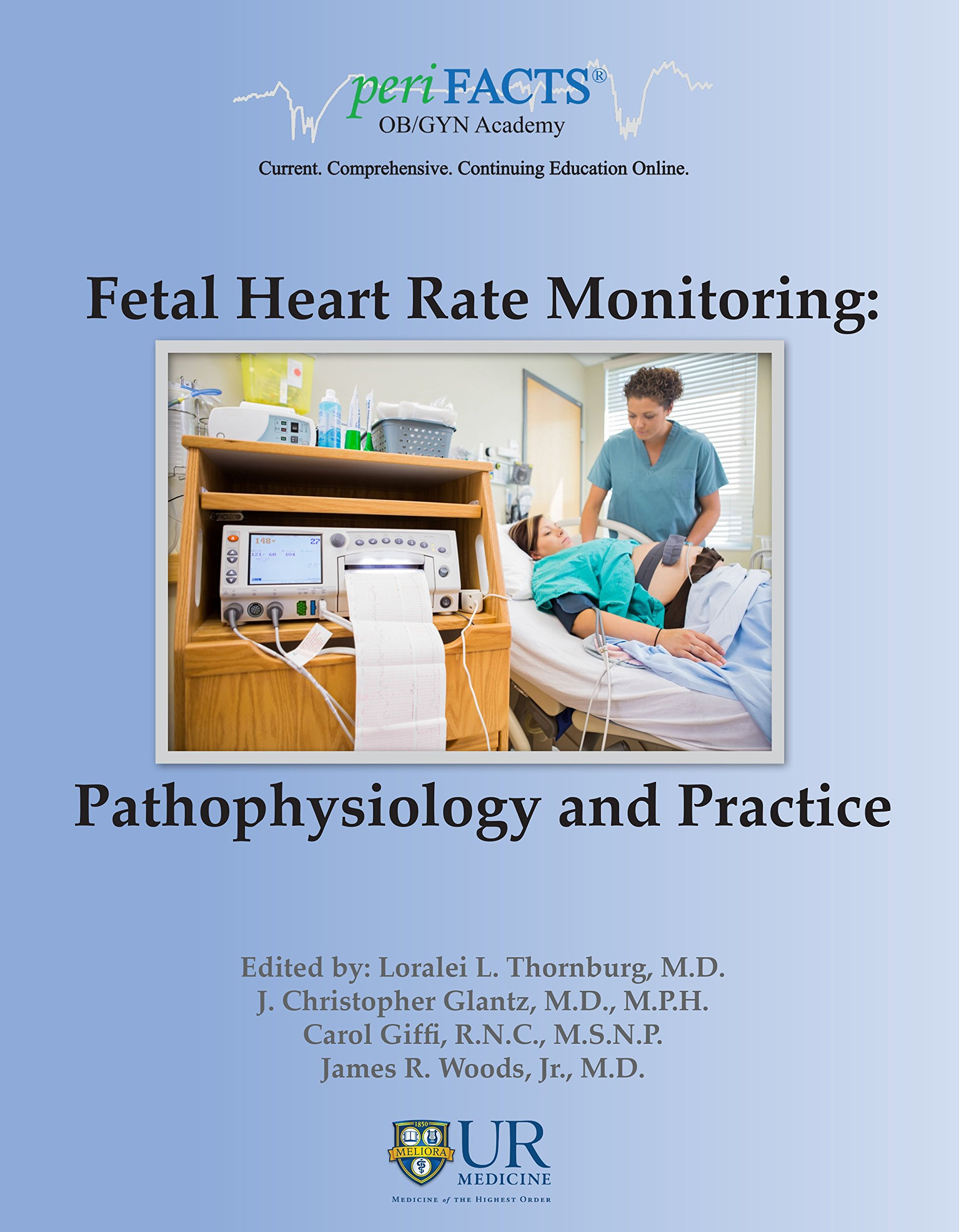 Fetal Heart Rate Monitoring Pathophysiology And Practice Jr Md