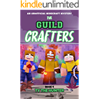 The Guild Crafters Book 4: Minecraft Themed Mystery Series Ages 9 +