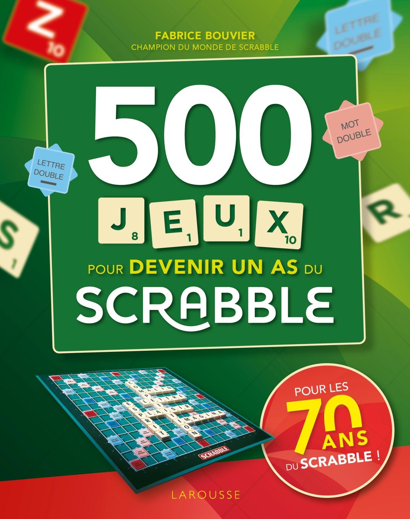 Scrabble 500 jeux pour devenir un as du scrabble Hors Collection - Scrabble: Amazon.es: Bouvier, Fabrice: Libros en idiomas extranjeros