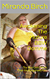 Awakening The Mature BBW Domme: Toy Boy Gets More Than He Bargained For!