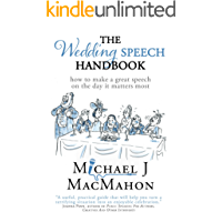 The Wedding Speech Handbook: ... how to make a great speech on the day it matters most (Telling Experience Book 2)