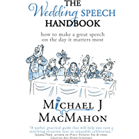 The Wedding Speech Handbook: ... how to make a great speech on the day it matters most (Telling Experience Book 2) (English Edition)