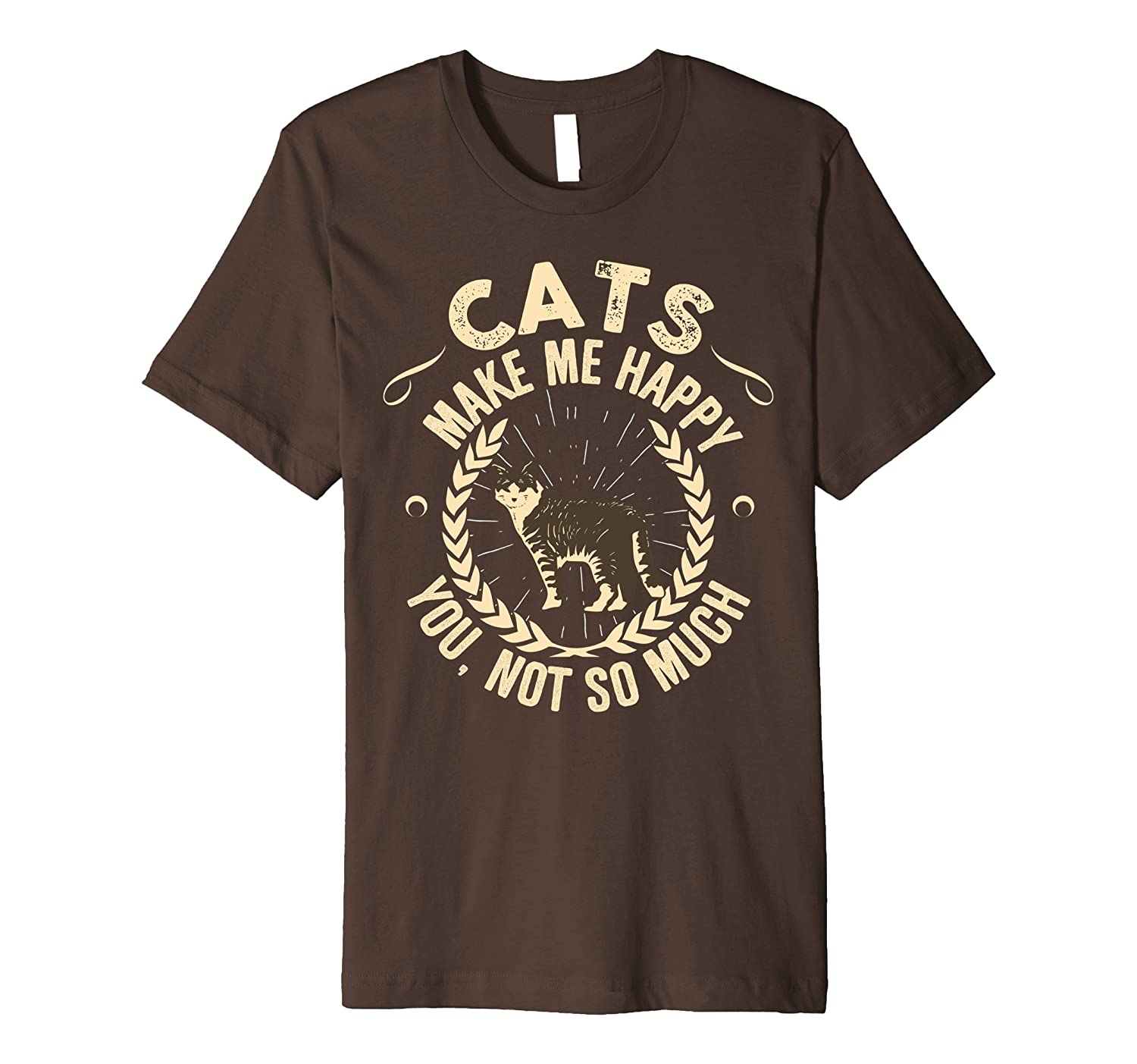 Cats Make Me Happy You Not So Much Tshirt - Cats Lover Gift-AZP