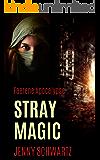 Stray Magic: A Dystopian Fantasy (Faerene Apocalypse Book 1)