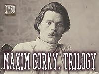 Maxim Gorky. Trilogy