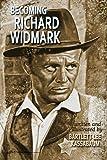 Becoming Richard Widmark