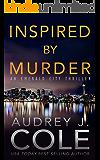 Inspired by Murder (Emerald City Thriller Book 2)