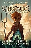 On the Edge of the Dark Sea of Darkness (The Wingfeather Saga Book 1)