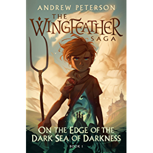 On the Edge of the Dark Sea of Darkness (The Wingfeather Saga Book 1)