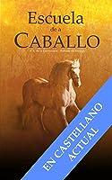 ESCUELA DE A CABALLO (Serie Equitación Nº