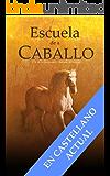 ESCUELA DE A CABALLO (Serie Equitación nº 1) (Spanish Edition)