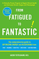 From Fatigued to Fantastic!: A Clinically Proven Program to Regain Vibrant Health and Overcome Chronic Fatigue Kindle Edition