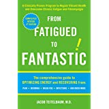 From Fatigued to Fantastic!: A Clinically Proven Program to Regain Vibrant Health and Overcome Chronic Fatigue
