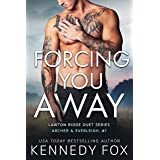 Forcing You Away (Archer & Everleigh, #1) (Lawton Ridge Duet Series Book 5)