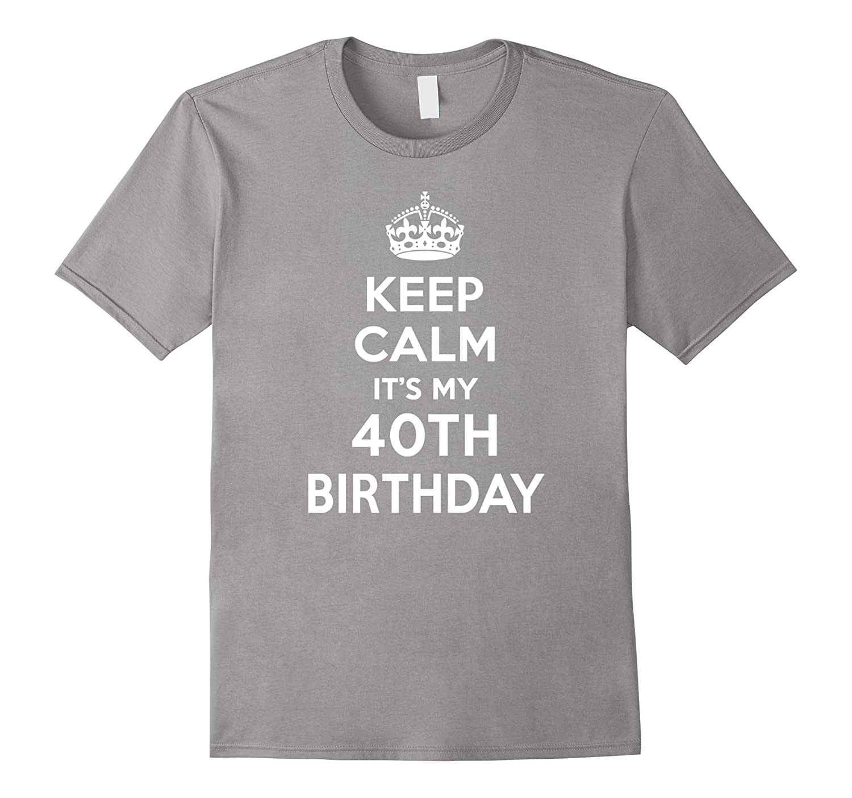 Happy Keep Calm It My 40th Birthday Gift Ideas Her 1977 Mom CD