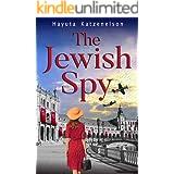 The Jewish Spy: A WW2 Historical Novel, Based on a True Story of a Jewish Holocaust Survivor (World War II Brave Women Fictio