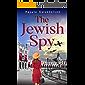 The Jewish Spy:  A WW2 Historical Novel, Based on a True Story of a Jewish Holocaust Survivor (World War II Brave Women Fiction Book 4)