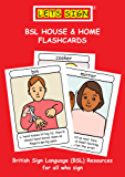 BSL HOUSE & HOME FLASHCARDS: British Sign Language (LET'S SIGN BSL Series)