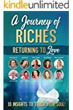 Returning to Love: A Journey of Riches
