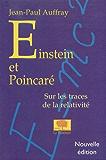 Einstein et Poincaré. Sur les traces de la relativité
