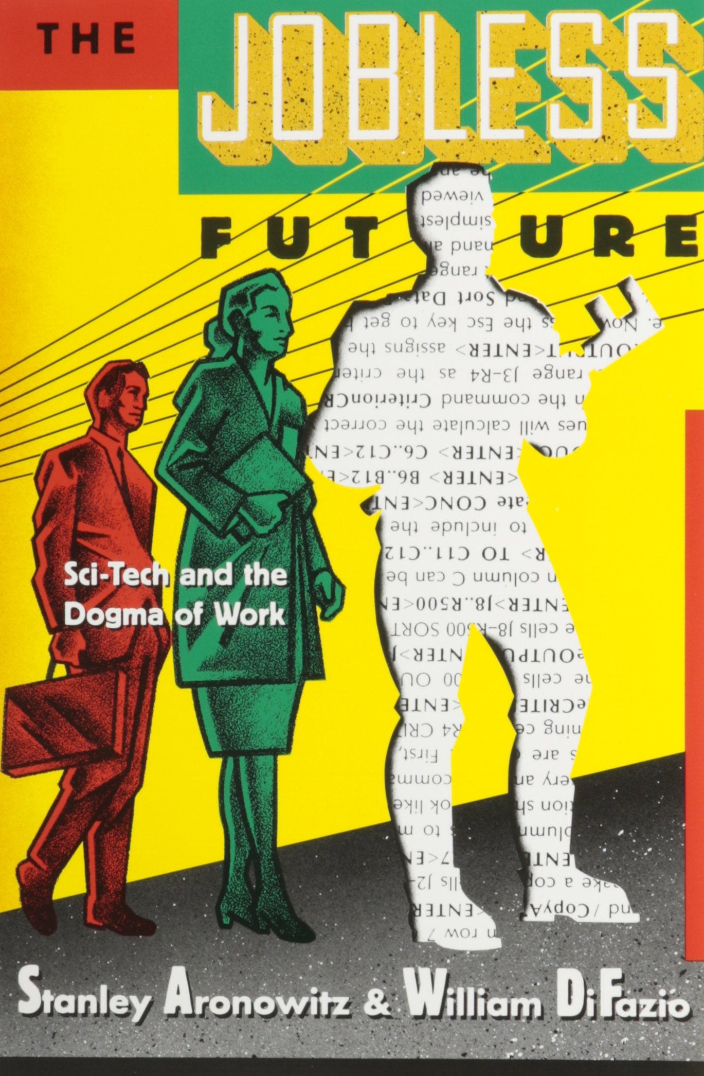Jobless Future: Sci-Tech and the Dogma of Work