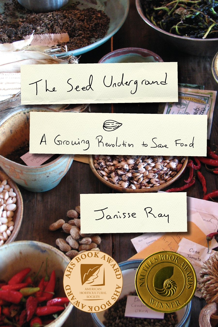 The Seed Underground: A Growing Revolution to Save Food by Chelsea Green Publishing