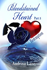 Bloodstained Heart: Part Three - Redemption Kindle Edition