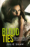 Blood Ties: Family is not always a place of safety (Tales of the Notorious Hudson Family Book 4)