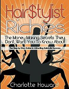 Hair $tylist Riches Book (Hairstylist Riches 1)
