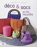 Déco & sacs en fils recyclés : Crochet et tricot