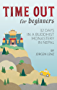 Time out for Beginners: 32 Days in a Buddhist Monastery in Nepal (English Edition)