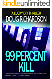 99 Percent Kill: A Lucky Dey Thriller