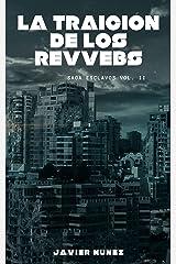 La traición de los Revvebs: Saga Esclavos Vol. II (Spanish Edition) Kindle Edition