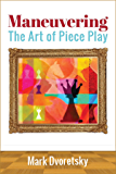 Maneuvering: The Art of Piece Play
