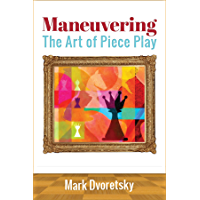Maneuvering: The Art of Piece Play (English Edition)