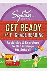 Get Ready for 1st Grade Reading: Activities & Exercises to Get in Shape for School! (Sylvan Summer Smart Workbooks) Kindle Edition