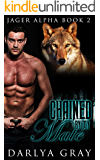 Chained By My Mate: Werewolf Romance  Series (Jager Alpha Book 2)