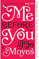 Me Before You: A Novel (Me Before You Trilogy Book 1) Kindle Edition